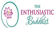 The Enthusiastic buddhist